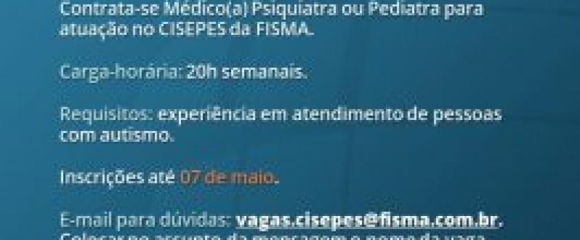 CISEPES da FISMA abre vaga para contratação de Médico(a)
